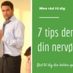7 ting der kan dæmpe din nervøsitet hvis du skal holde et oplæg